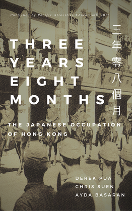 Three years and eight months: the japanese occupation of Hong Kong in WW2