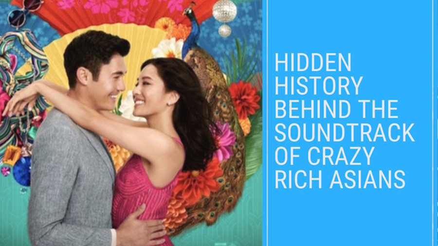 Hidden history behind the soundtrack of crazy rich asians