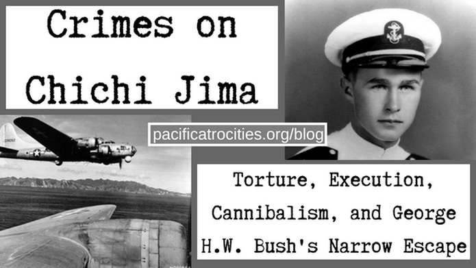 Torture Execution And Cannibalism On Chichi Jima And George Hw