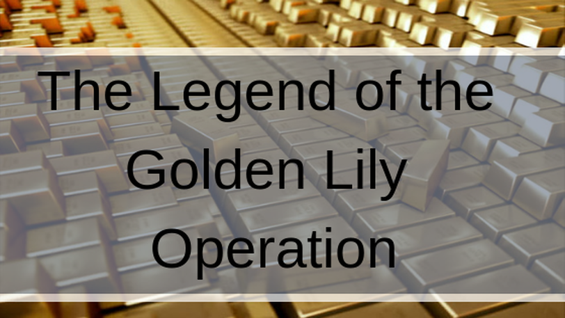 The legend of the golden lily operation