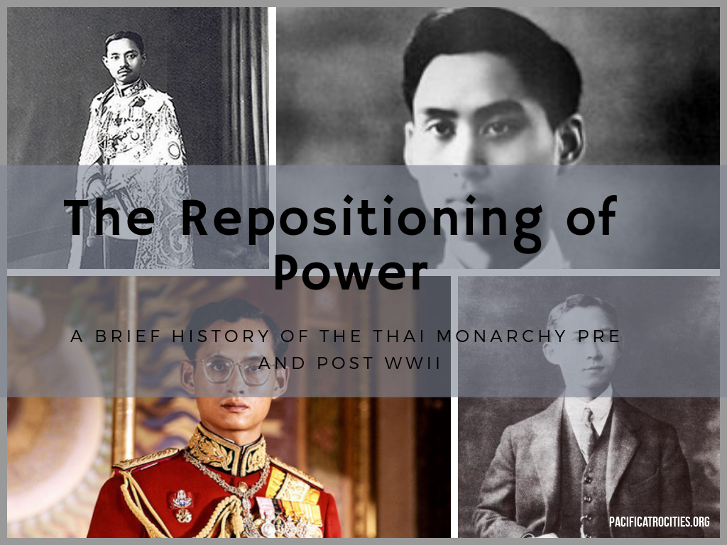 The repositioning of power: a brief history of the thai monarchy pre and post world war 2