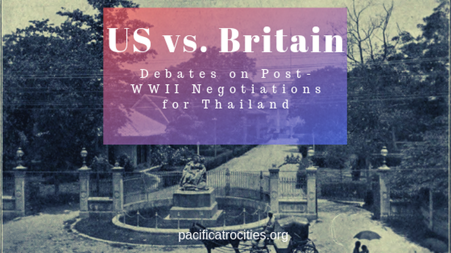 US vs. Britain: debates on post ww2 negotiations for thailand