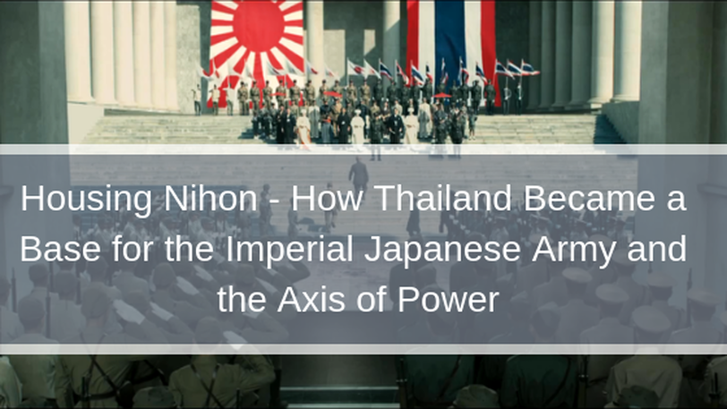 Housing Nihon - How Thailand Became a Base for the Imperial Japanese Army and the Axis of Power