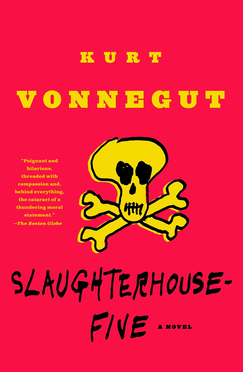 Literature about ww2: Slaughterhouse-Five by Kurt Vonnegut