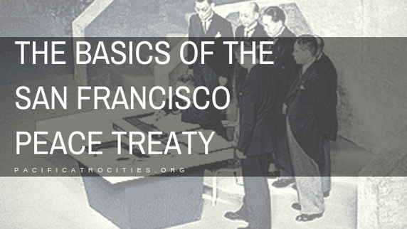 The Basics of the San Francisco Peace Treaty