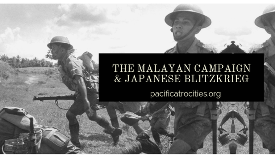 The Malayan Campaign & Japanese Blitzkrieg