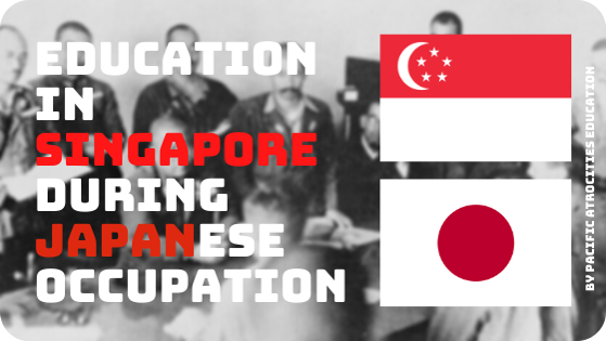 Highlighted Story: Education in Singapore during Japanese Occupation