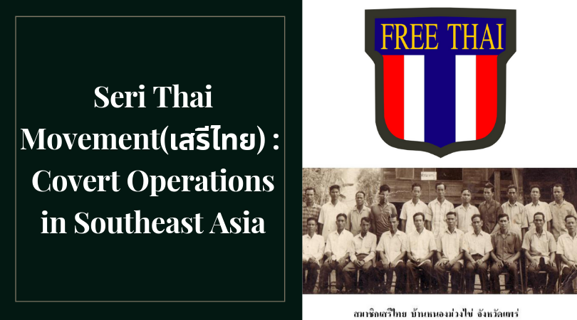 seri thai movement: covert operations in southeast asia