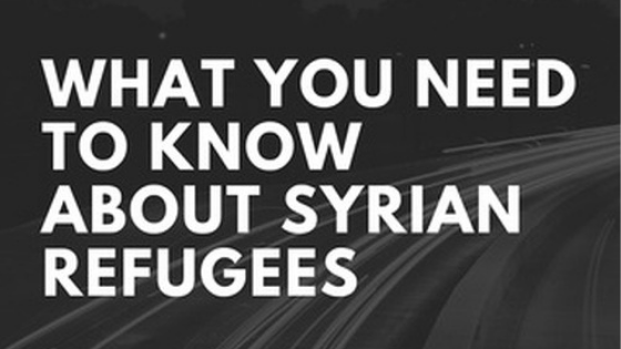 What you need to know about syrian refugees